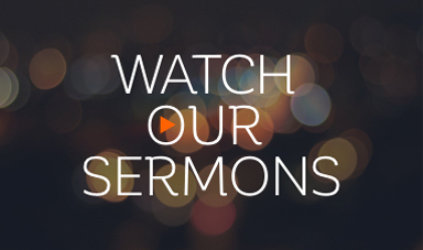 Watch Our Sermons